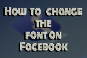 How to Change Font on Facebook