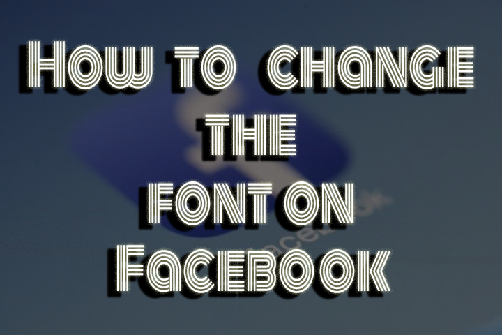 how to change the font on Facebook